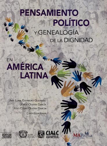 Pensamiento político y genealogía de la dignidad en América Latina