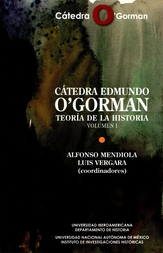 Cátedra Edmundo O Gorman. Teoría de la historia Vol. I