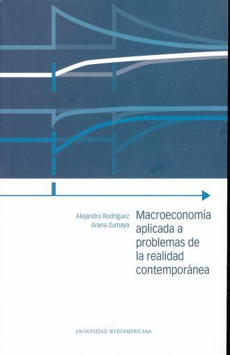 Macroeconomia aplicada a problemas de la realidad contemporánea