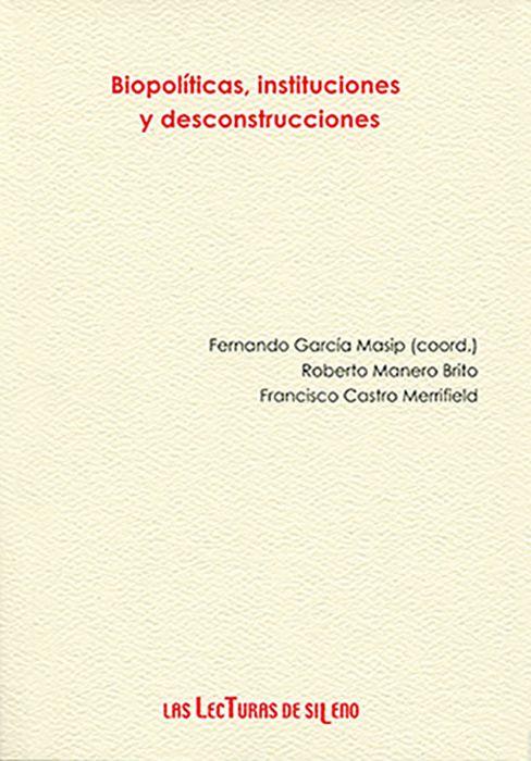 Biopolíticas, instituciones y desconstrucciones