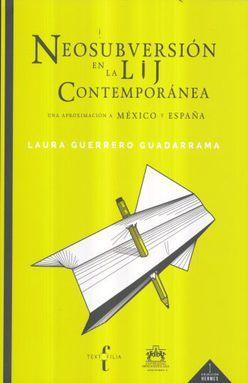 Neosubversión en la LIJ contemporánea: una aproximación a México y España