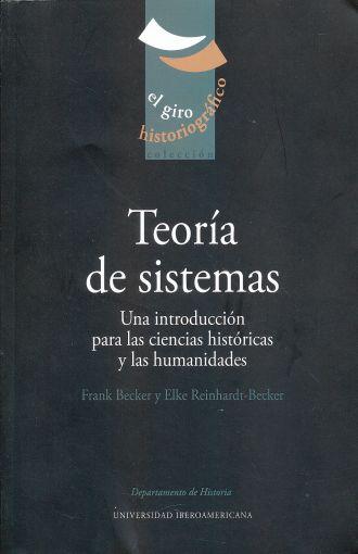 Teoría de sistemas. Una introducción para las ciencias históricas y las humanidades.