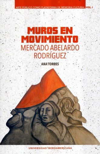 Muros en movimiento: Mercado Abelardo Rodríguez