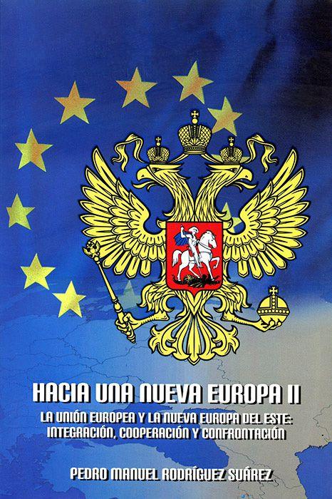 Hacia una nueva Europa II : La unión europea y la nueva Europa del este: Integración