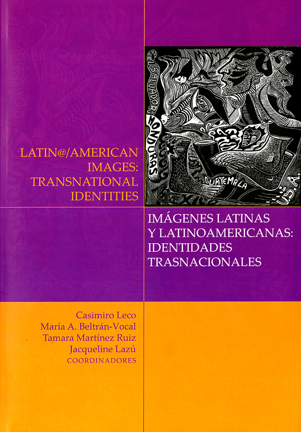 Latin@/american images: Transnational identities. Imágenes latinas y latinoamericanas: identidades..