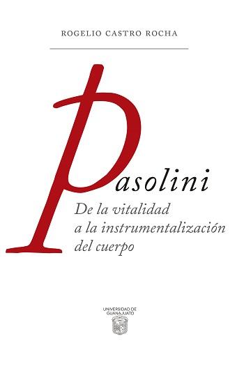 Pasolini. De la vitalidad a la instrumentalización del cuerpo