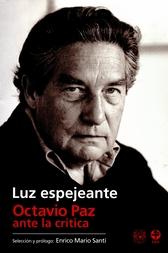 Luz espejeante. Octavio Paz ante la crítica