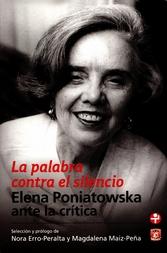 La palabra contra el silencio. Elena Poniatowska ante la crítica