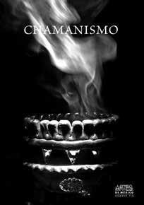 Chamanismo, oscuridad, silencio, ausencia No.118