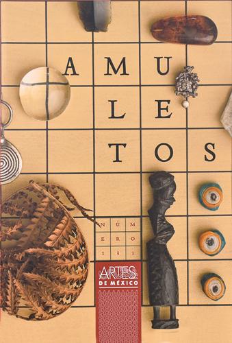 AMULETOS REVISTA ARTES DE MÉXICO NÚM.131