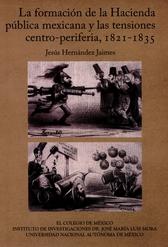 La formación de la hacienda pública mexicana y las tensiones centro-periferia, 1821-1835