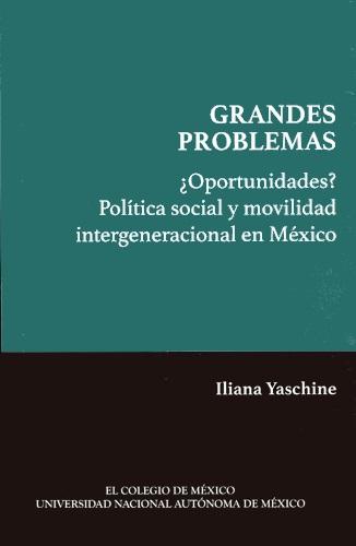 ¿Oportunidades? Política social y movilidad intergeneracional en México
