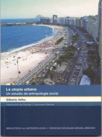 La utopía urbana; Un estudio de antropología social