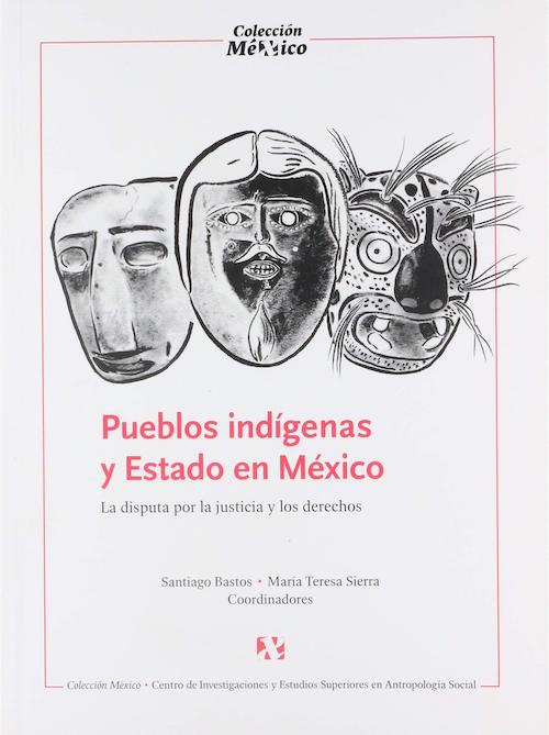 Pueblos indígenas y Estado en México. La disputa p or la justicia y los derechos