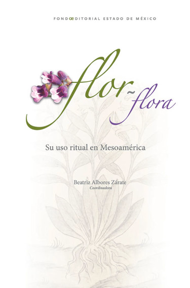 Flor – flora: su uso ritual en Mesoamérica
