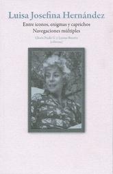 Luisa Josefina Hernández. Entre iconos, enigmas y caprichos. Navegaciones múltiples