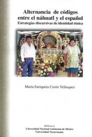 Alternancia de códigos entre el náhuatl y el español. Estrategias discursivas de identidad étnica
