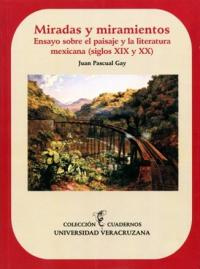 Miradas y miramientos. Ensayos sobre el paisaje y la literatura mexicana (siglo XIX y XX)