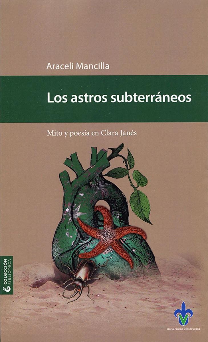 Los astros subterráneos. Mito y poesía en Clara Janés