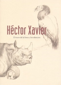 Héctor Xavier. El trazo de la línea y los silencios