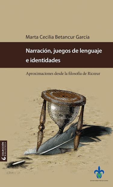 Narración, juegos de lenguaje e identidades. Aproximaciones desde la filosofía de Ricœur