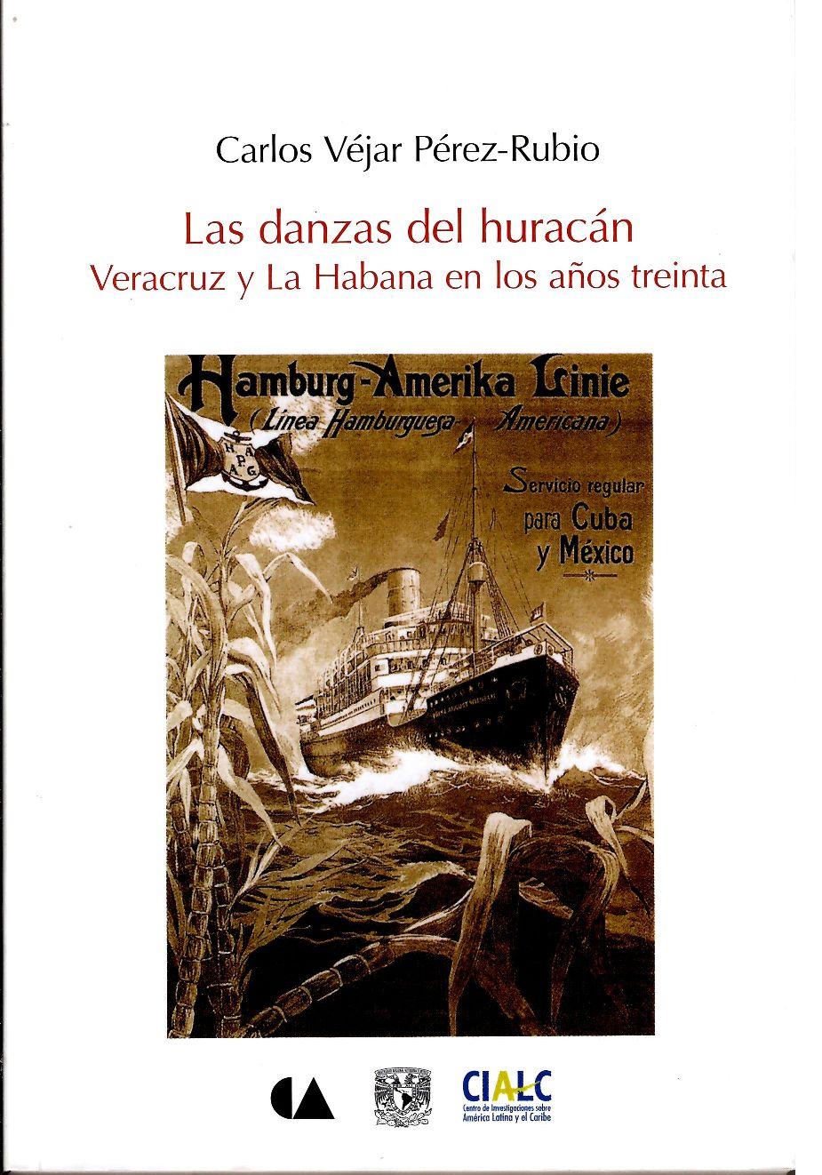 Las danzas del huracán. Veracruz y La Habana en los años treinta