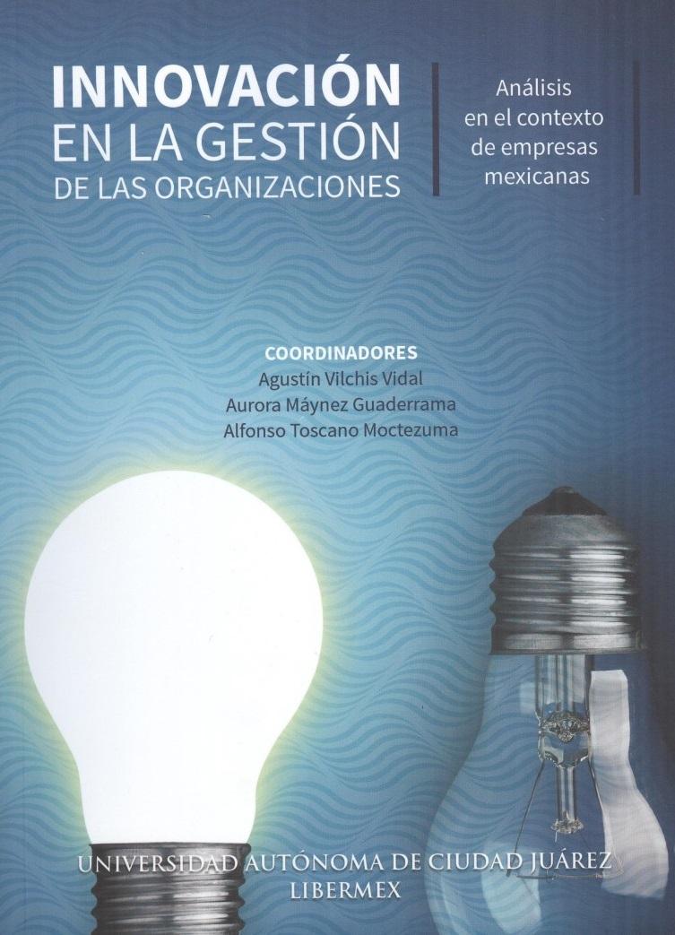 Innovación en la Gestión de las Organizaciones, Análisis en el contexto de empresas mexicanas.
