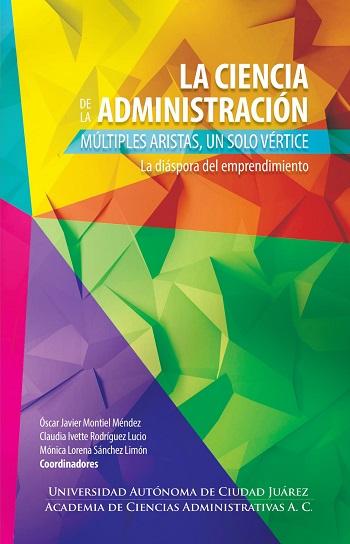 La ciencia de la administración. Múltiples aristas, un solo vértica. La diáspora del emprendimiento