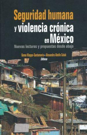 Seguridad humana y violencia crónica en México