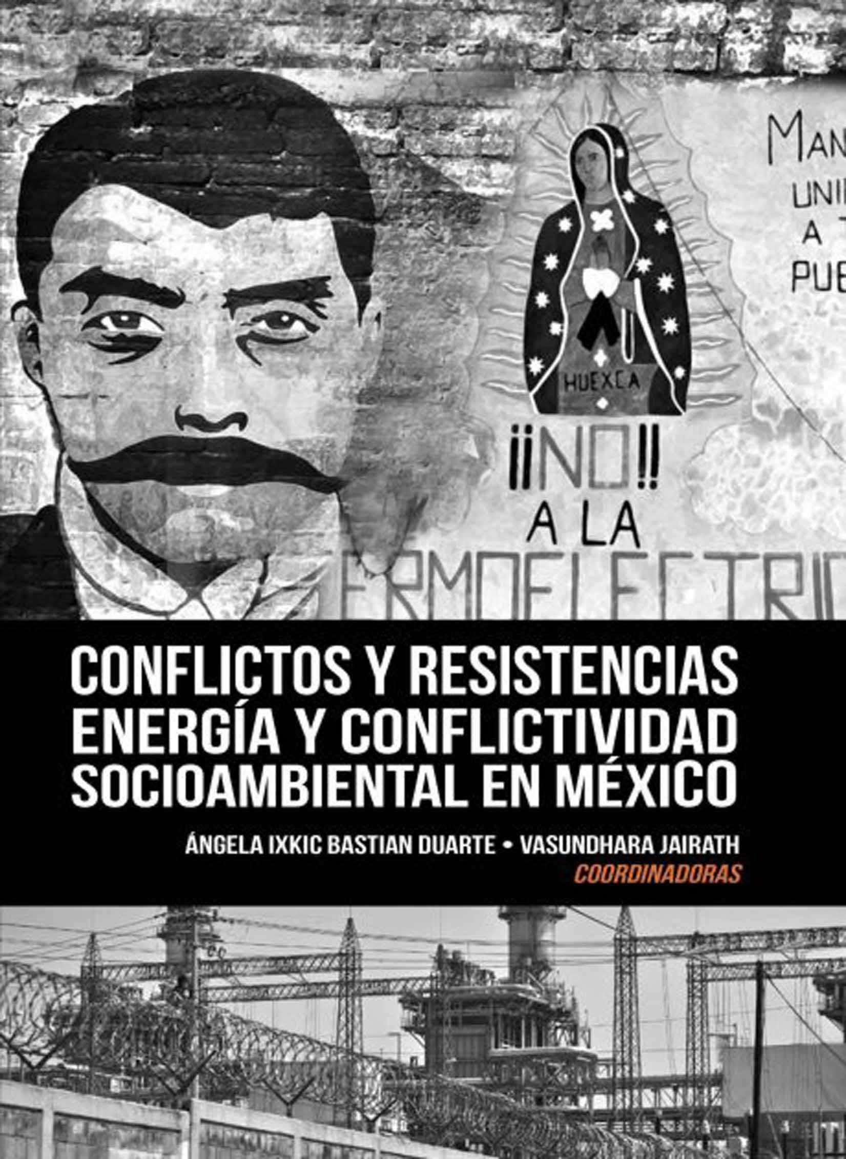 Conflictos y resistencias energía y conflictividad socioambiental en México