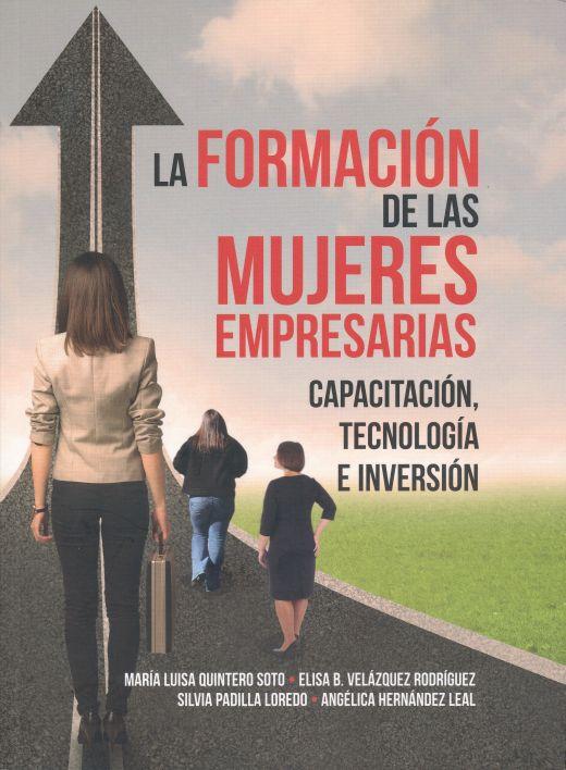 La formación de las mujeres empresarias. Capacitación, tecnología e inversión