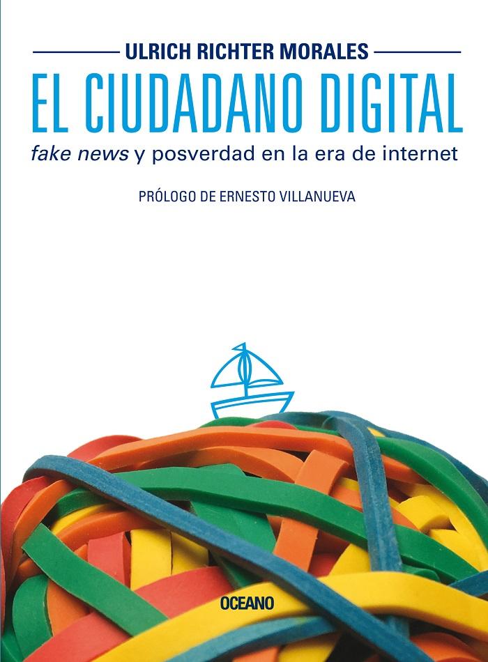 Ciudadano digital, El. Fake news y posverdad en la era de internet