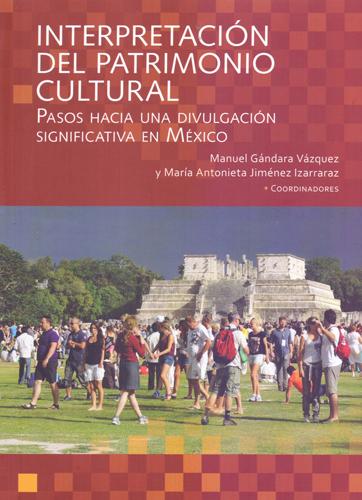 Interpretación del patrimonio Cultural, Pasos hacia una divulgacion significativa en Mexico