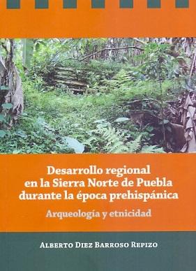 Desarrollo regional en la Sierra Norte de Puebla durante la época prehispánica