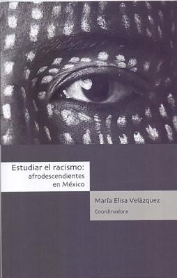 Estudiar el racismo: afrodescendientes en México