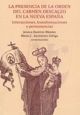 La presencia de la orden del Carmen Descalzo en la Nueva España Interacciones transformaciones y per manencias