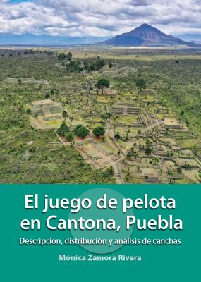 JUEGO DE PELOTA EN CANTONA PUEBLA DESCRIPCION DISTRIBUCION Y ANALISIS DE CANCHAS EL