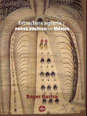ESTRUCTURA AGRARIA Y PODER POLITICO EN MEXICO