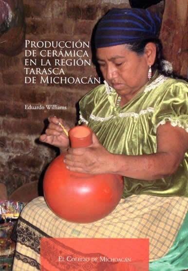 Producción de cerámica en la región tarasca de Michoacán