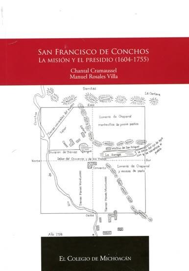 San Francisco de Conchos. La misión y el presidio (1604-1755)