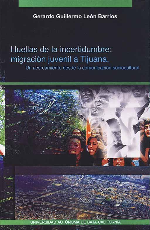 Huellas de la incertidumbre: migracion juvenil a Tijuana