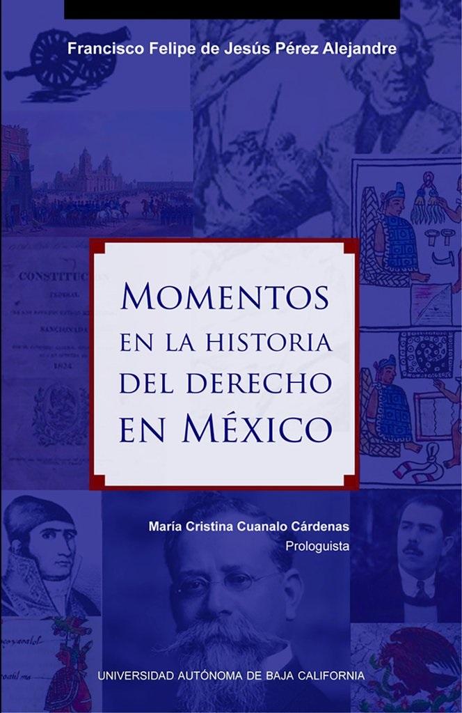Momentos en la historia del derecho en mexico