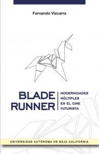 Blade runner, modernidades multiples en el cine fu turista