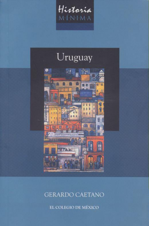 HISTORIA MÍNIMA DE URUGUAY
