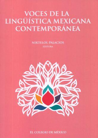 VOCES DE LA LINGÜÍSTICA MEXICANA CONTEMPORÁNEA.