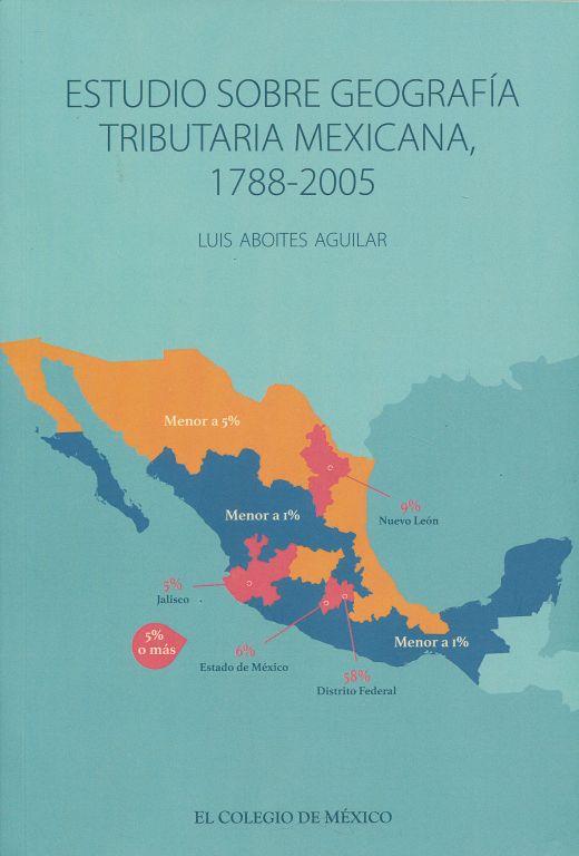 ESTUDIOS SOBRE GEOGRAFIA TRIBUTARIA MEXICANA, 1788