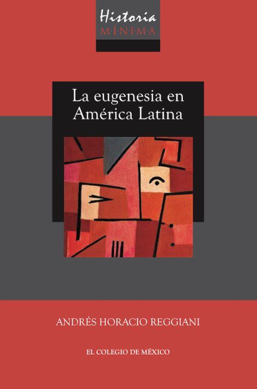 Historia mínima de la Eugenesia en América latina