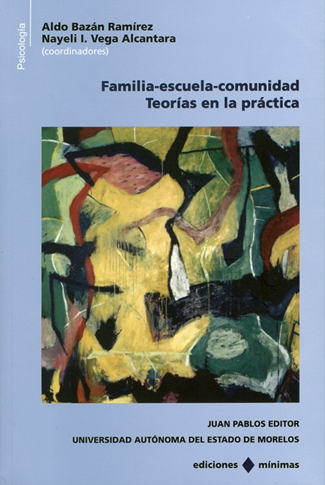 Familia-escuela-comunidad Vol. I Teorías en la práctica.