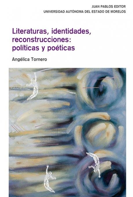 Literaturas, identidades, reconstrucciones: políticas y poéticas