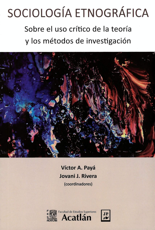 Sociología etnográfica: sobre el uso crítico de la teoría y los métodos de investigación